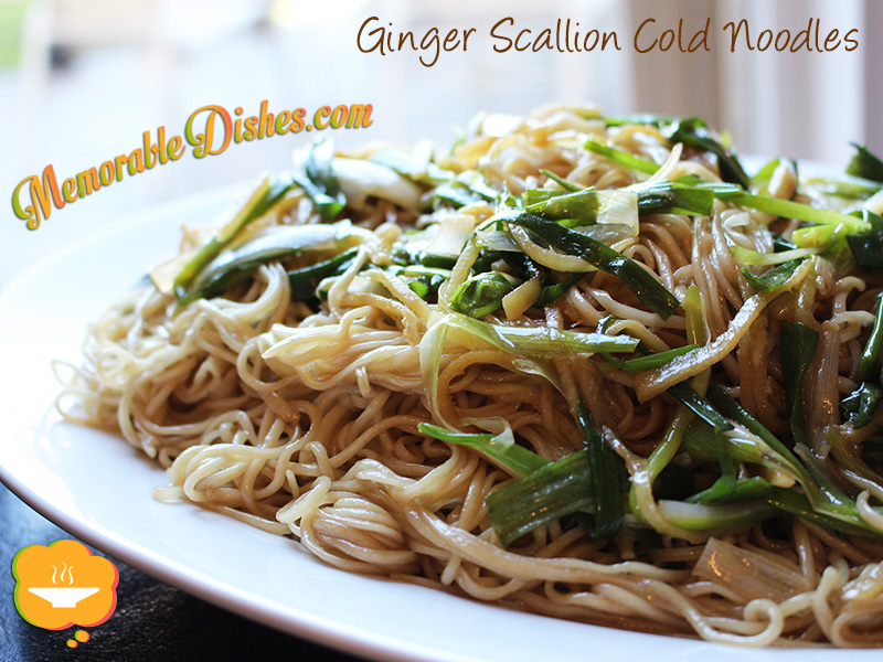 Ginger Scallion Cold Noodles